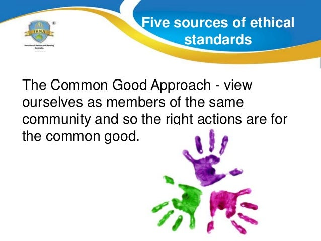 the common good approach unethical example
