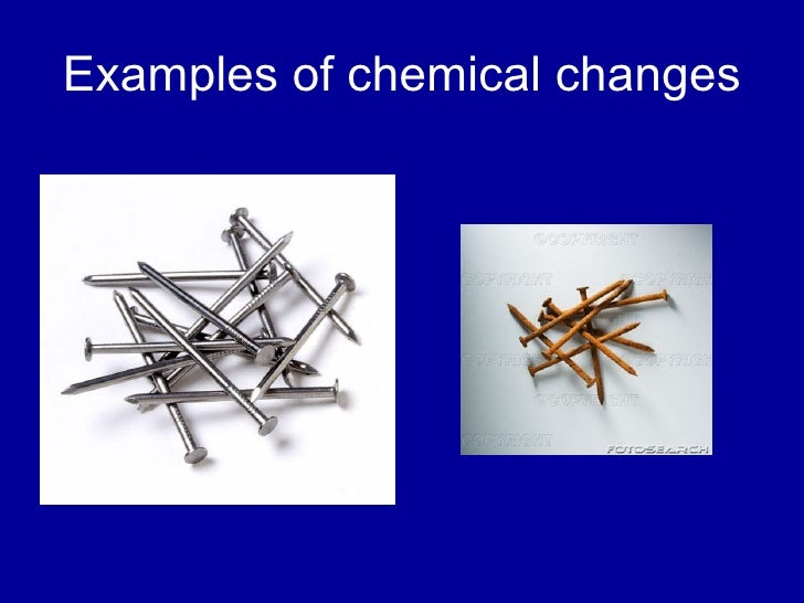 which is an example of a chemical change